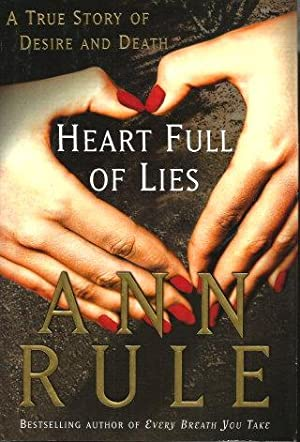 HEART FULL OF LIES : A True Story of Desire and Death
