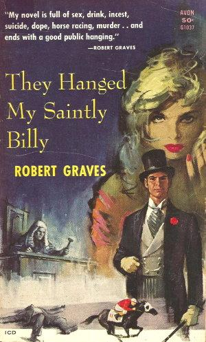 THEY HANGED MY SAINTLY BILLY: Graves, Robert