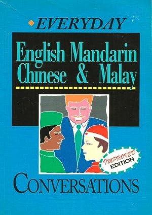 EVERYDAY ENGLISH, MANDARIN, CHINESE & MALAY Conversations: Mintz, Malcom W.