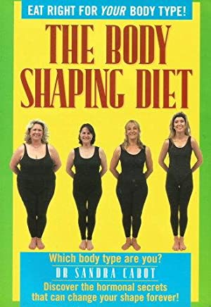 THE BODY SHAPING DIET : What Body Shape are You?