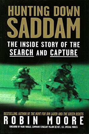 HUNTING DOWN SADDAM : The Inside Story of the Search and Capture