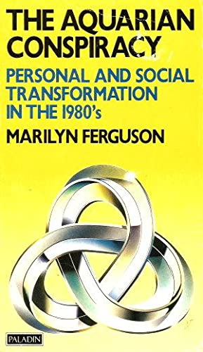 THE AQUARIAN CONSPIRACY : Personal and Social: Ferguson, Marilyn