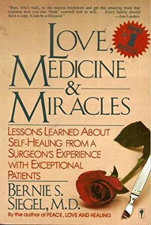 LOVE, MEDICINE & MIRACLES : Lessons Learnt from a Surgeon's Experience with Exceptional Patients