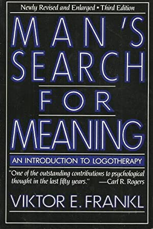 MAN'S SEARCH FOR MEANING : An Introduction to Logotherapy
