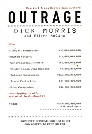 OUTRAGE : How Illegal Immigration, the United: Morris, Dick and