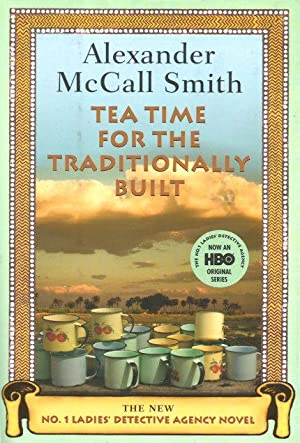 TEA TIME FOR THE TRADITIONALLY BUILT (: Smith, Alexander McCall