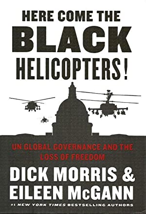 HER COME THE BLACK HELICOPTERS! : Un: Morris, Dick &