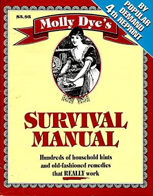 MOLLY DYE'S SURVIVAL MANUAL : Hundreds of: Dasey, Patricia (editor)