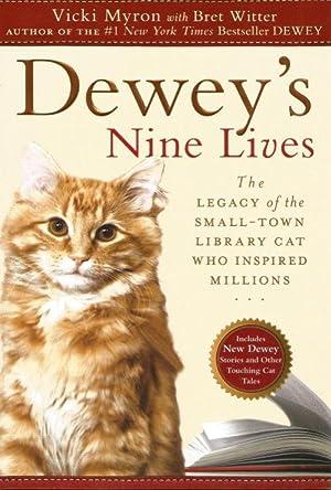 DEWEY'S NINE LIVES : The Legacy of: Myron, Vicki with
