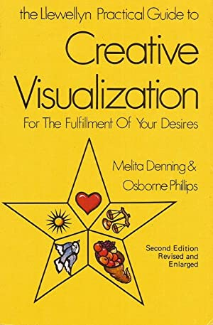 CREATIVE VISUALIZATION : For the Fulfillment of Your Desires