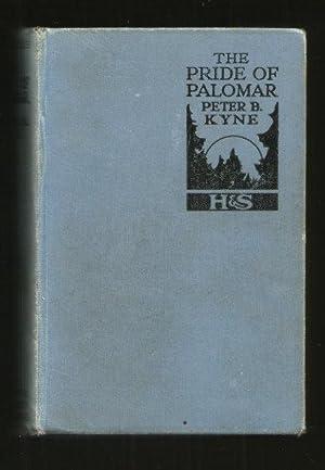 THE PRIDE OF PALOMAR: Kyne, Peter B.