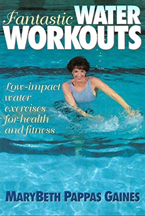 FANTASTIC WATER WORKOUTS Low -Impact Water Exercises for Health and Fitness
