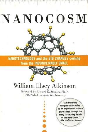 NANOCOSM : Nanotechnology and the Big Changes: Atkinson, William Illsey