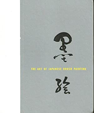 THE ART OF JAPANESE BRUSH PAINTING: McDowell, Jack and