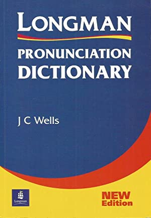 LONGMAN PRONUNCIATION DICTIONARY: Wells, J. C.