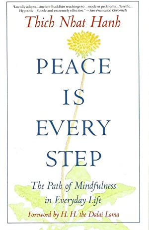PEACE IN EVERY STEP : The Path of Mindfulness in Everyday Life