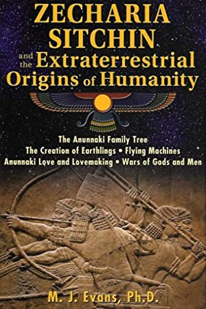ZECHARIA SITCHIN and the Extraterretrial Origins of Humanity