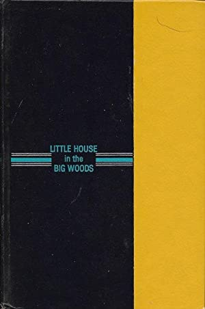 LITTLE HOUSE IN THE BIG WOODS: Wilder, Laura Ingalls