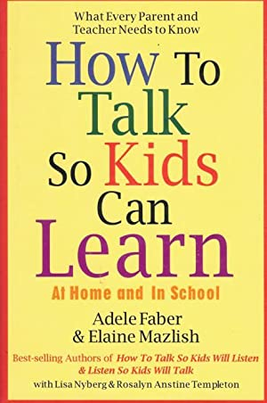 HOW TO TALK SO KIDS CAN LEARN: Faber, Adele &
