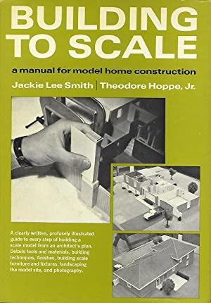 BUILDING TO SCALE : A Manual for: Smith, Jackie Lee