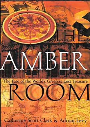 THE AMBER ROOM : The Fate of the World's Greatest Lost Treasure
