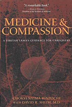 MEDICINE & COMPASSION : A Tibetan Lama's Guidance for Caregivers ( SIGNED)