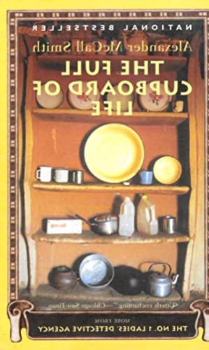 THE FULL CUPBOARD OF LIFE (No.1 Ladies: Smith, Alexander McCall