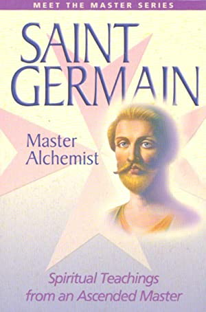 SAINT GERMAIN - Master Alchemist - Spiritual Teachings from an Ascended Master ( Meet the Masters...