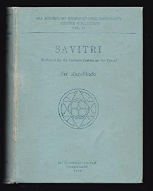 SAVITRI - Volume 1 ( Followed by the Author's Letters on the Poems )