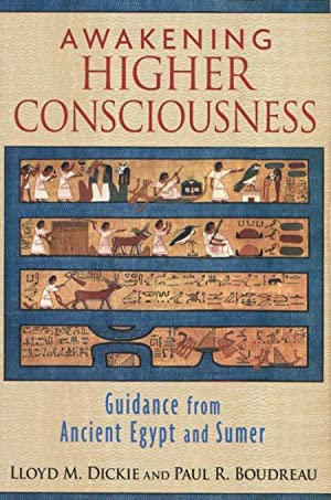 AWAKENING HIGHER CONSCIOUSNESS - Guidance from Ancient Egypt and Sumer