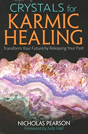 CRYSTALS FOR KARMIC HEALING - Transform Your Future By Releasing Your Past