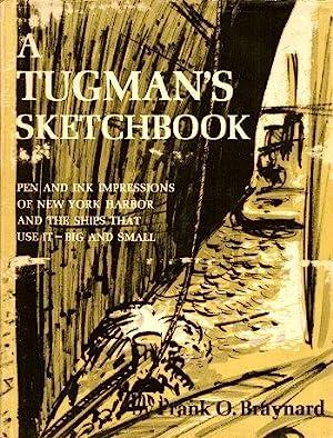 A TUGMAN'S SKETCHBOOK : Pen and Ink: Braynard, Frank O.