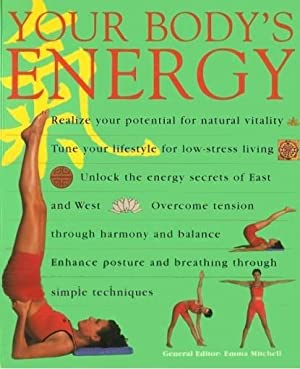 YOUR BODY'S ENERGY: A New Approch to Health and Vitality: Mitchell, Emma (editor)