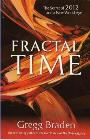 FRACTAL TIME The Secret of 2012 and a New world Age