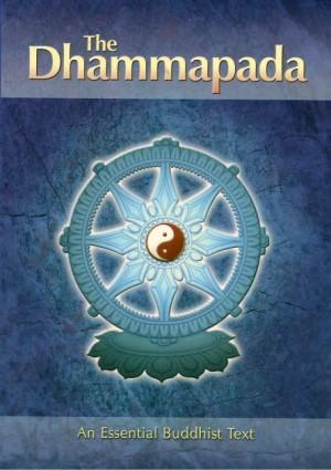 THE DHAMMAPADA - An Essential Buddhist Text