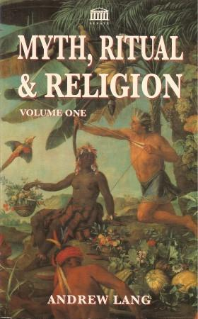 MYTH, RITUAL & RELIGION : Volume One: Lang, Andrew
