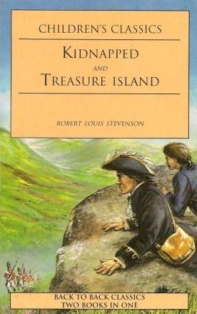 KIDNAPPED and TREASURE ISLAND ( Children's Classics: Stevenson, Robert Louis