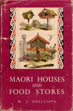 MAORI HOUSES & FOOD STORES : Dominion: Phillipps, W. J.