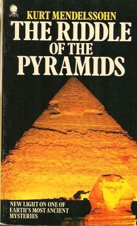 THE RIDDLE OF THE PYRAMIDS: Mendelssohn, Kurt