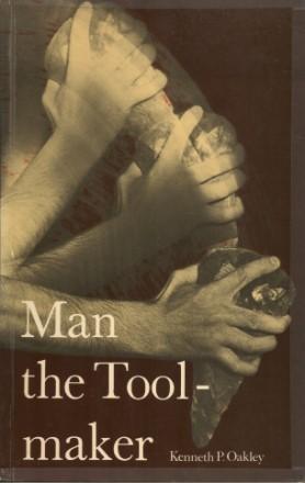 MAN THE TOOL-MAKER (Publication No. 538 ): Oakley, Kenneth P.