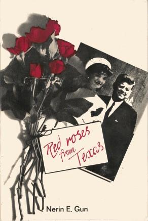 RED ROSES FROM TEXAS ( JFK Assassination: Gun, Nerin E.