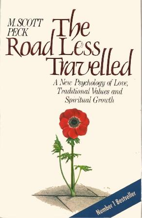 THE ROAD LESS TRAVELLED: The New Psychology of Love, Traditional Values and Spiritual Growth