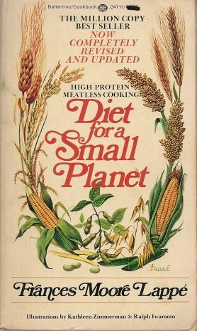 DIET FOR A SMALL PLANET: High Protein Meatless Cooking