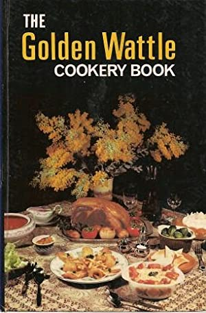 THE GOLDEN WATTLE COOKERY BOOK: Wylie, Margaret A.