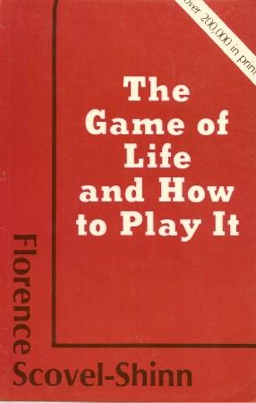 THE GAME OF LIFE AND HOW TO: Scovell-Shinn, Florence