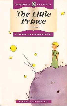 THE LITTLE PRINCE (Wordsworth Classics): Saint-Exupery, Antoine De