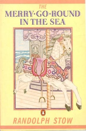 THE MERRY-GO-ROUND IN THE SEA: Stow, Randolph