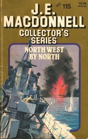 NORTH WEST BY NORTH (Collector's Series #115: Macdonnell, J. E.