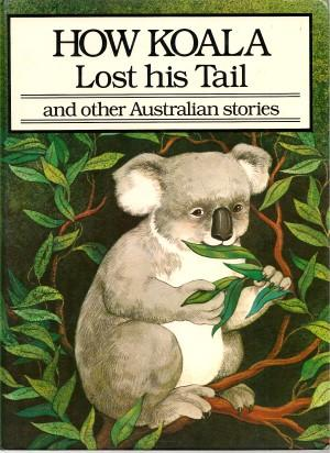 HOW KOALA LOST HIS TAIL and Other: Various