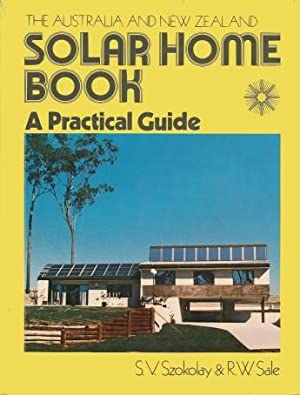 THE AUSTRALIA AND NEW ZEALAND SOLAR HOME BOOK A Practical Guide